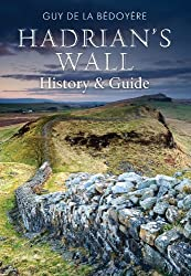 Hadrian's Wall: History and Guide
