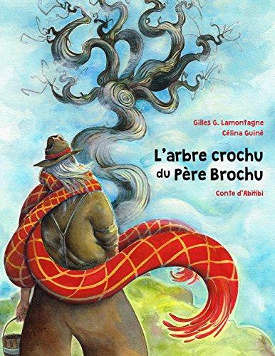 L'Arbre Crochu du Pere Brochu
