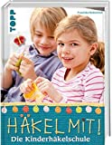 Häkel mit!: Die Kinderhäkelschule