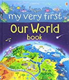 My Very First Our World Book (My Very First Books)