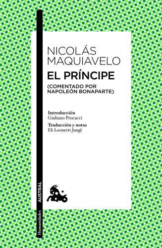 El príncipe: (Comentado por Napoleón Bonaparte) (Humanidades) por Nicolás Maquiavelo