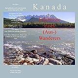 Kanada — Erlebnisse eines (Aus-) Wanderers