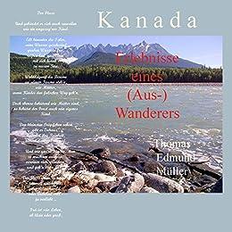 Kanada — Erlebnisse eines (Aus-) Wanderers (German Edition) di [Müller, Thomas Edmund]