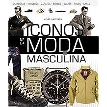 Iconos de la moda masculina (Atlas Ilustrado) 39dc580eb55d