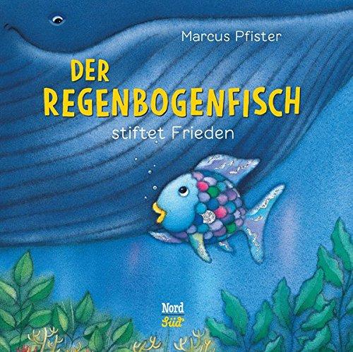 Preisvergleich Produktbild Der Regenbogenfisch stiftet Frieden: (Kleine Bilderbuchausgabe)