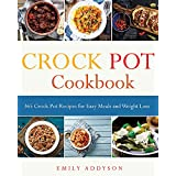 Crock Pot: 365 Crock Pot Recipes for Easy Meals and Weight Loss (English Edition)