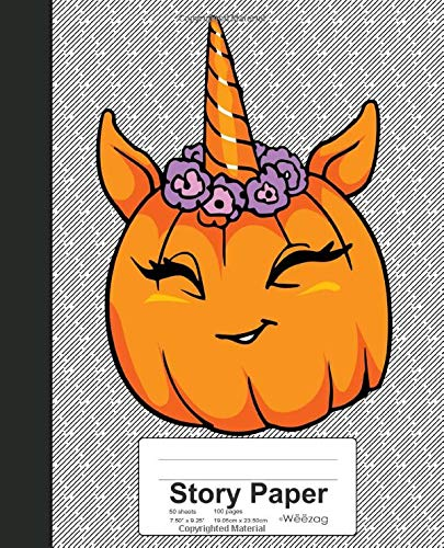 Story Paper: Book Funny Unicorn Pumpkin Halloween (Weezag Story Paper Notebook, Band 111)