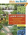 Lawn Gone!: Low-Maintenance, Sustaina...