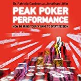 """Peak Poker Performance: How to Bring Your """"A"""" Game to Every Session"""