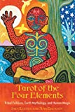 Tarot of the Four Elements: Tribal Folklore Earth Mythology and Human Magic 78 Cards & 208pp Book