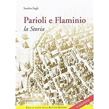 Parioli E Flaminio. La Storia. Quartieri Di Roma