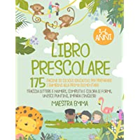Libro Prescolare 3-6 Anni: 175 Pagine di Giochi Educativi per Preparare i Bambini alla Prima Elementare! Traccia Lettere…