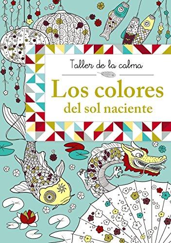 Taller de la calma. Los colores del sol naciente (Castellano - A Partir De 6 Años - Libros Didácticos - Taller De La Calma)