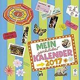 Mein Kalender 2017 - Kohwagner Broschürenkalender, Bastelkalender mit kreativen Ideen und Tipps  -  30 x 30 cm