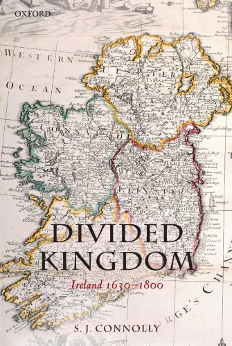 Divided Kingdom: Ireland 1630-1800 (Oxford History/Early Mod Irel) (Oxford History of Early Modern Europe)