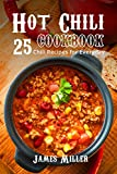Hot Chili Cookbook: 25 Chili Recipes for Everyday