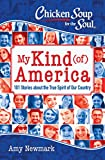 Chicken Soup for the Soul: My Kind (of) America: 101 Stories about the True Spirit of Our Country