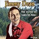 Jimmy Dean: Find 'Em Fool 'Em Leave 'Em Alone by Jimmy Dean, Ray Ellis Orchestra (2008-01-01)