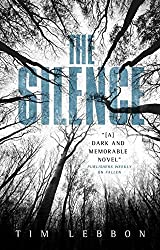 The Silence by Tim Lebbon (2015-04-17)
