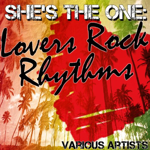 She's The One: Lovers Rock Rhythms