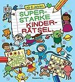 Superstarke Kinderrätsel: Durchgehend farbig. Für Kinder ab 6 Jahren