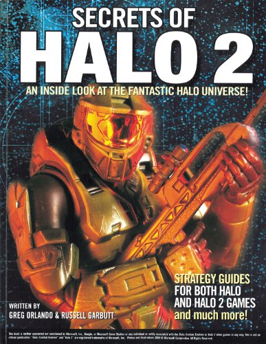 Secrets of Halo 2: An Inside Look at the Fantastic Halo Universe! (Halo Wars Game Guide)