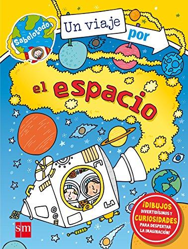 Un viaje por el espacio (Sabelotodo) por Varios Autores