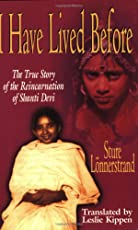 I Have Lived Before: The True Story of the Reincarnation of Shanti Devi