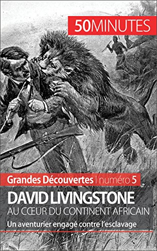 david-livingstone-au-coeur-du-continent-africain-un-aventurier-engag-contre-l-esclavage-grandes-dcouvertes-t-5