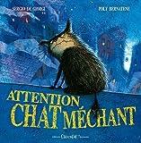 Attention chat méchant / Poly Bernatene   Bernatene, Poly (1972-....). Illustrateur