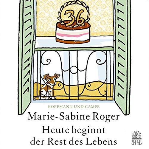 Buchseite und Rezensionen zu 'Heute beginnt der Rest des Lebens' von Marie-Sabine Roger