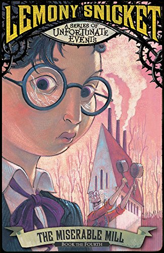 [EPUB] The miserable mill (a series of unfortunate events)