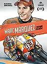 Marc Marquez : L'histoire d'un rêve par Sànchez