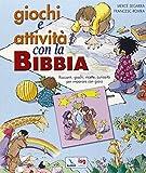 Giochi e attività con la Bibbia. Racconti, giochi, ricette, curiosità per imparare con gioia.