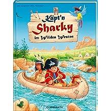 Käpt'n Sharky im Wilden Westen (Käpt'n Sharky (Bilderbücher))