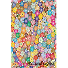 """Password Logbook: Colorful Flower, Personal Internet Address Log Book, Web Site Password Organizer Journal Notebook, Record Passwords, Password ... Web Addresses Directory, 120 pages 6"""" x 9"""""""