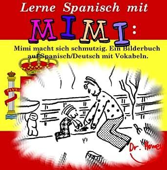 lerne spanisch mit mimi mimi macht sich schmutzig ein. Black Bedroom Furniture Sets. Home Design Ideas