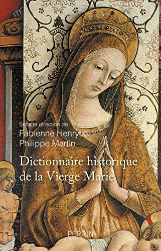 Dictionnaire historique de la Vierge Marie par Fabienne HENRYOT