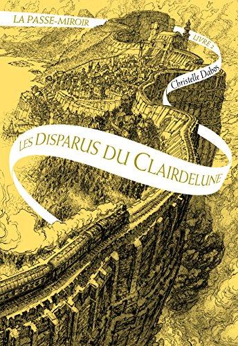 La Passe-miroir (Tome 2) : Les Disparus du Clairdelune