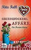 'Grießnockerlaffäre: Ein Provinzkrimi' von Rita Falk