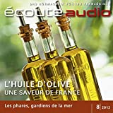 Écoute audio - L'huile d'olive de France. 8/2012: Französisch lernen Audio - Französisches Olivenöl