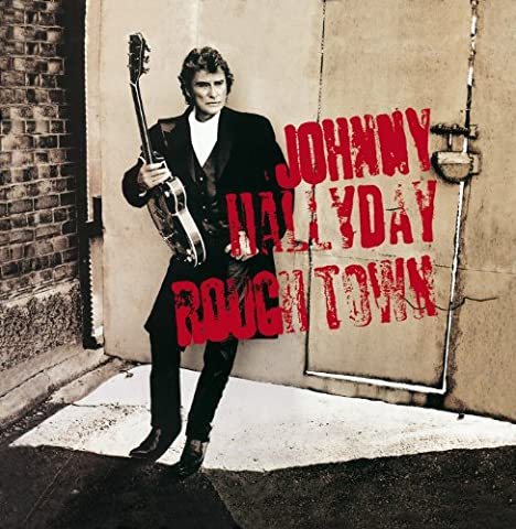 Johnny Hallyday Rough Town - It's A Long Way