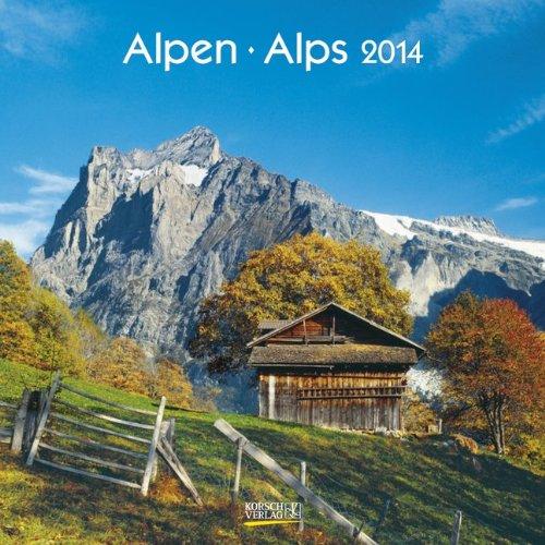 Alpen 2014. Broschürenkalender por From Korsch Verlag Gmbh