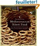Mediterranean Street Food: Stories, S...