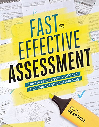 Fast and Effective Assessment: How to Reduce Your Workload and Improve Student Learning por Glen Pearsall
