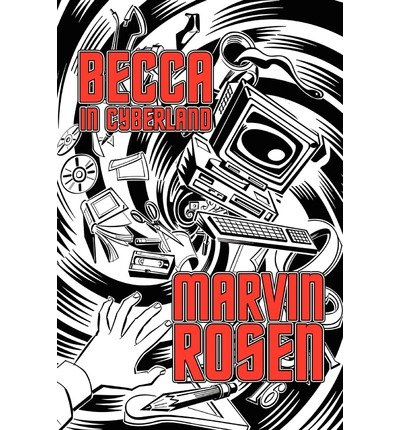 [ Becca In Cyberland ] By Rosen, Marvin ( Author ) [ Jan - 2010 ] [ Paperback ]