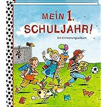 Eintragalbum - Mein 1. Schuljahr - Fußballfreunde: Ein Erinnerungsalbum
