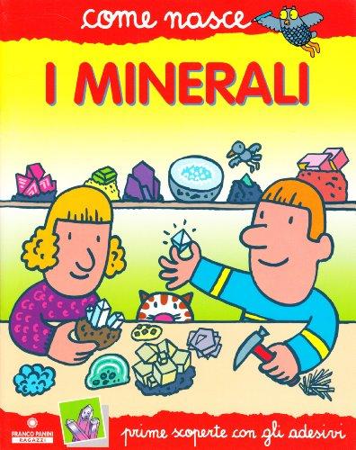 Minerali (Come nasce. Serie rossa)