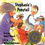 Stephanie's Ponytail (Munsch for Kids) by Robert Munsch (1996-05-01)