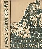 Albführer. Wanderungen durch die Schwäbische Alb. Band I. Östlicher Teil: Vom Ries bis zum Hohenneuffen